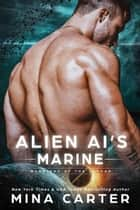 Alien AI's Marine - Warriors of the Lathar, #14 ebook by Mina Carter