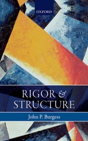 Rigor and Structure ebook by John P. Burgess