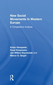 New Social Movements In Western Europe - A Comparative Analysis ebook by Kriesi Hanspeter,Ruud Koopmans,Jan Willem Duyvendak,Marco G. Giugni