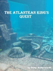 The Atlantean King's Quest ebook by Peter Butterworth