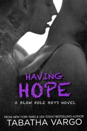 Having Hope - The Blow Hole Boys, #4 ebook by Tabatha Vargo