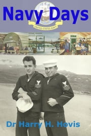 Navy Days ebook by Dr Harry H. Hovis