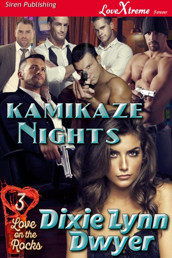 Kamikaze Nights ebook by Dixie Lynn Dwyer