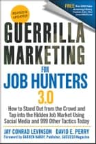 Guerrilla Marketing for Job Hunters 3.0 ebook by Jay Conrad Levinson,David E. Perry