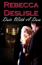 Date With A Dom ebook by Rebecca Deslisle