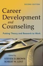 Career Development and Counseling ebook by Steven D. Brown,Robert W. Lent