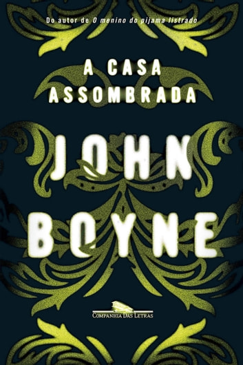 A casa assombrada ebook by John Boyne