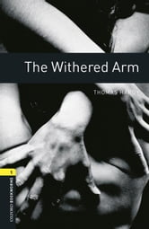 The Withered Arm Level 1 Oxford Bookworms Library ebook by Thomas Hardy
