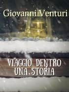Viaggio dentro una storia ebook by Giovanni Venturi