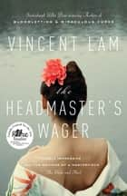 The Headmaster's Wager ebook by Vincent Lam