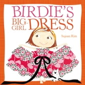 Birdie's Big-Girl Dress ebook by Sujean Rim