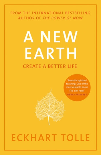 A New Earth - The life-changing follow up to The Power of Now. 'My No.1 guru will always be Eckhart Tolle' Chris Evans ebook by Eckhart Tolle