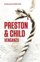 Venganza (Gideon Crew 1) eBook by Douglas Preston, Lincoln Child