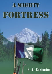 A Mighty Fortress ebook by H. A. Covington