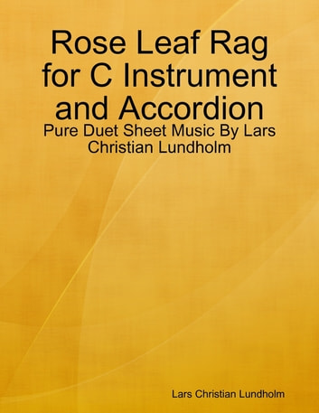 Rose Leaf Rag for C Instrument and Accordion - Pure Duet Sheet Music By Lars Christian Lundholm ebook by Lars Christian Lundholm
