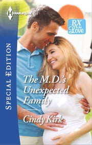 The M.D.'s Unexpected Family ebook by Cindy Kirk