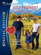 Just Friends? ebook by Allison Leigh