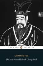 The Most Venerable Book (Shang Shu) ebook by
