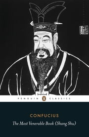 The Most Venerable Book (Shang Shu) ebook by Confucius
