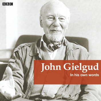 John Gielgud In His Own Words audiobook by John Gielgud