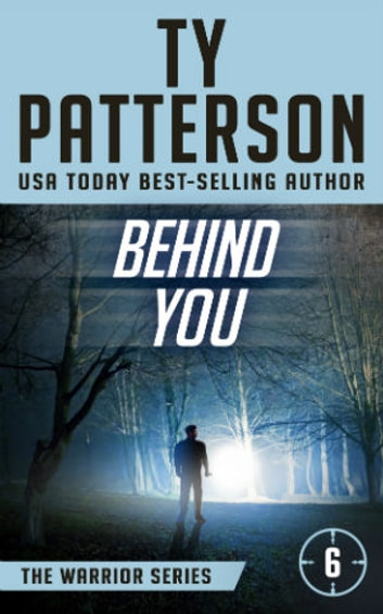 Behind You - Warriors Series, Book 6 ebook by Ty Patterson