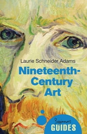 19th-Century Art - A Beginner's Guide ebook by Laurie Schneider Adams