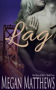 Lag - The Boys of RDA, #2 ebook by Megan Matthews