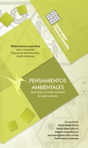 Pensamientos ambientales - Ideas libres y no tanto razonadas de nuestro entorno ebook by William Antonio Lozano-Rivas