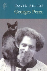 Georges Perec: A Life in Words ebook by David Bellos
