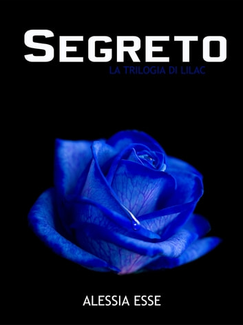 Segreto ebook by Alessia Esse