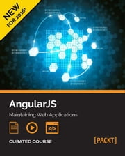 AngularJS: Maintaining Web Applications ebook by Rodrigo Branas,Chandermani,Matt Frisbie,Amos Q. Haviv