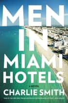 Men in Miami Hotels ebook by Charlie Smith