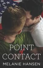 Point of Contact ebook by Melanie Hansen