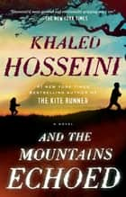 Ebook And the Mountains Echoed di Khaled Hosseini