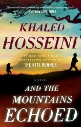 And the Mountains Echoed - A Novel ebook by Khaled Hosseini