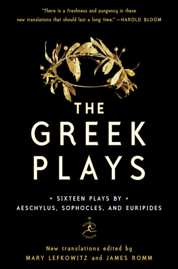 The Greek Plays - Sixteen Plays by Aeschylus, Sophocles, and Euripides ebook by Sophocles,Aeschylus,Euripides