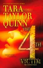 The Fourth Victim (Mills & Boon M&B) (The Chapman Files, Book 4) ebook by Tara Taylor Quinn