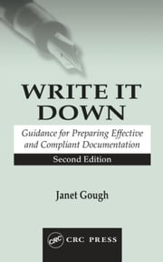 Write It Down: Guidance for Preparing Effective and Compliant Documentation ebook by Gough, Janet