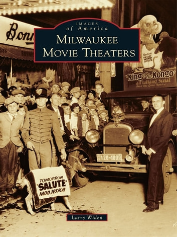 Milwaukee Movie Theaters Ebook By Larry Widen 9781439641217