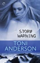 Storm Warning ebook by Toni Anderson