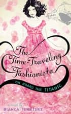 The Time-Traveling Fashionista ebook by Bianca Turetsky