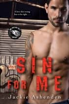 Sin for Me ebook by Jackie Ashenden