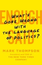 Enough Said ebook by Mark Thompson