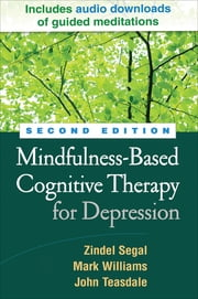 Mindfulness-Based Cognitive Therapy for Depression, Second Edition ebook by Segal, Zindel V.