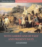 With Americans of Past and Present Days ebook by Jean Jules Jusserand
