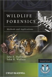 Wildlife Forensics - Methods and Applications ebook by Jane E. Huffman,John R. Wallace