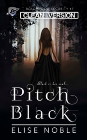 Pitch Black - Clean Version ebook by Elise Noble