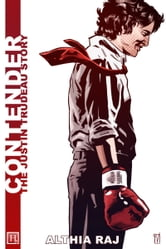 Contender - The Justin Trudeau Story ebook by Althia Raj