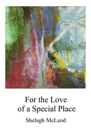 For the Love of a Special Place ebook by Shelagh McLeod