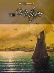 The Mutineer. A Romance of Pitcairn Island ebook by Louis Becke And Walter Jeffery
